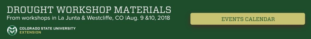 """Green banner with the text """"Drought Workshop Materials from workshops in La Junta and Westcliffe, CO Aug. 9 & 10, 2018. CSU logo on bottom left"""